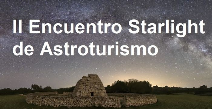 ¡Arranca el Encuentro Starlight de Astroturismo en Menorca!